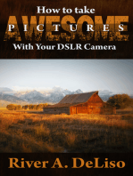 How to Take Awesome Photographs with Your DSLR Camera