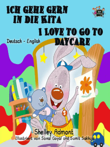 Ich gehe gern in die Kita I Love to Go to Daycare: German English Bilingual Collection