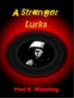 A Stranger Lurks