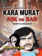 Kara Murat Aşk ve Kan Kazıklı Voyvodaya Karşı