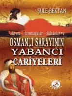 Osmanlı Sarayının Yabancı Cariyeleri