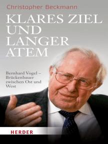 Klares Ziel und langer Atem: Bernhard Vogel – Brückenbauer zwischen Ost und West. Deutschland- und außenpolitische Positionen und Aktivitäten