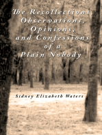 The Recollections, Observations, Opinions and Confessions of a Plain Nobody