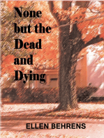 None But the Dead and Dying