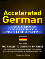 Accelerated German Learn German the Fast Way & Speak Like a Native Included: 700 Realistic German Phrases For Most Situations to Grow Your Vocabulary + Practical Conversations and Pronunciation Tips