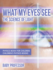 What My Eyes See : The Science of Light - Physics Book for Children   Children's Physics Books