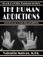 The Human Addictions