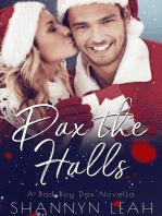 Dax the Halls (A Bad Boy Dax Christmas Novella): Bad Boys of Willow Valley, #1.5