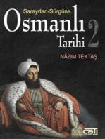 Osmanlı Tarihi 2 Saraydan Sürgüne