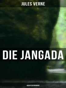 Die Jangada: Abenteuerroman