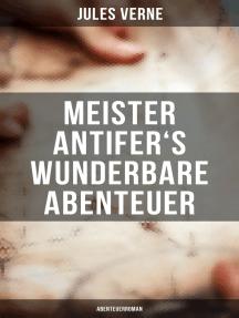 Meister Antifer's wunderbare Abenteuer: Abenteuerroman