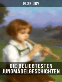 Die beliebtesten Jungmädelgeschichten von Else Ury: Nesthäkchen-Reihe, Die beste Freundin, Die Leseratte, Die kleine Samariterin, Fräulein Professor…
