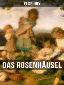 Das Rosenhäusel: Eine Geschichte aus dem Riesengebirge