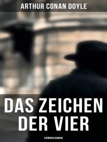 Das Zeichen der Vier: Kriminalroman