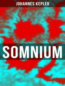 Somnium: Science-Fiction-Klassiker (Traum vom Mond, Der Dämon aus Levania, Von der Halbkugel der Privolvaner, Von der Halbkugel der Subvolvaner)