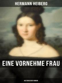Eine vornehme Frau (Historischer Roman): Ein Kampf um Glück und Liebe - Liebesroman aus dem 19. Jahrhundert