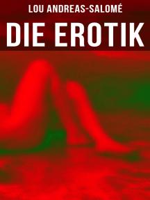Die Erotik: Der sexuelle Vorgang + Das erotische Wahngebilde + Erotik und Kunst + Idealisation + Erotik und Religion + Erotisch und Sozial + Mutterschaft + Das Weib + Lebensbund