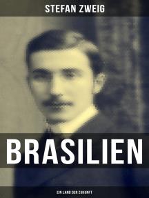 Brasilien: Ein Land der Zukunft: Mit großer Weitsicht sah Zweig die heutige Lage Brasiliens voraus
