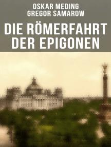 Die Römerfahrt der Epigonen