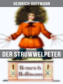 Der Struwwelpeter: Eines der berühmtesten Kinderbücher Deutschlands