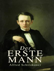 Der erste Mann: Roman einer Primanerin