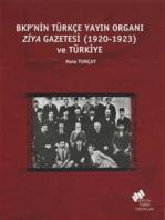 BKP'nin Türkçe Yayın Organı Ziya Gazetesi (1920-1923) ve Türkiye