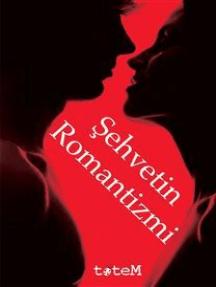 Şehvetin Romantizmi