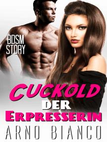 Cuckold der Erpresserin von Arno Bianco - Buch - Online lesen