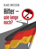 Hitler – wie lange noch?