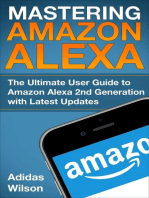 Mastering Amazon Alexa - The Ultimate User Guide To Amazon Alexa 2nd Generation with Latest Updates