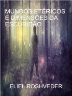 Mundos etéricos e dimensões da escuridão