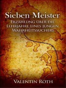 Sieben Meister: Erzählung über die Lehrjahre eines jungen Wahrheitssuchers