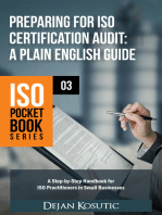 Preparing for ISO Certification Audit – A Plain English Guide: A step-by-step handbook for ISO practitioners in small businesses