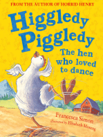 Higgledy Piggledy the Hen Who Loved to Dance