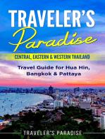 Traveler's Paradise - Central, Eastern & Western Thailand: Travel Guide for Hua Hin, Bangkok & Pattaya