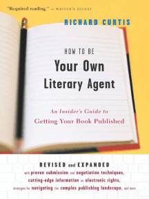 How To Be Your Own Literary Agent: An Insider's Guide to Getting Your Book Published