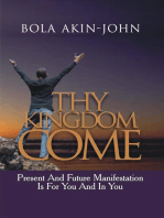 Thy Kingdom Come   Present and Future Manifestation is For You and in You