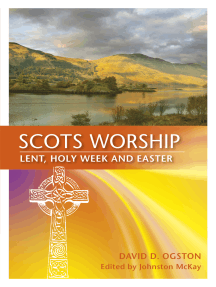 Scots Worship: Lent, Holy Week & Easter