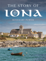 The Story of Iona: An illustrated history and guide