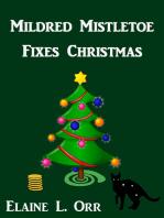 Mildred Mistletoe Fixes Christmas