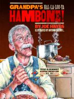 Grandpa's Ha-la-loo-ya Hambone!