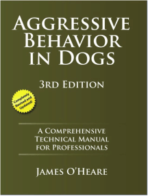 Aggressive Behavior In Dogs: A Comprehensive Technical Manual for Professionals, 3rd Edition