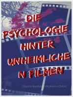 Die Psychologie hinter unheimlichen Filmen