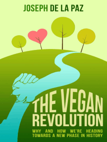 The Vegan Revolution: Why and How We Are Heading Towards a New Phase in History