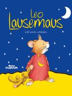 Leo Lausemaus will nicht schlafen
