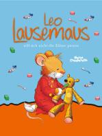 Leo Lausemaus will sich nicht die Zähne putzen