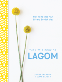 The Little Book of Lagom: How to Balance Your Life the Swedish Way