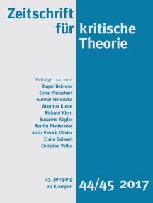 Zeitschrift für kritische Theorie / Zeitschrift für kritische Theorie, Heft 44/45: 23. Jahrgang (2017)