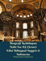 Biografi Kehidupan Nabi Isa AS (Jesus) Edisi Bilingual Inggris & Indonesia