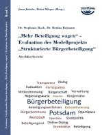 Mehr Beteiligung wagen - Evaluation des Modellprojekts Strukturierte Bürgerbeteiligung